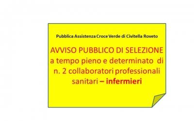 AVVISO PUBBLICO DI SELEZIONE, PER CURRICULUM E COLLOQUIO, FINALIZZATO ALL'ASSUNZIONE A TEMPO PIENO E DETERMINATO PER 6 MESI, CON POSSIBILITÀ DI RICONFERMA PER PERIODO PARI O SUPERIORE, DI N.2 COLLABORATORI PROFESSIONALI SANITARI - INFERMIERI, CAT. D.3